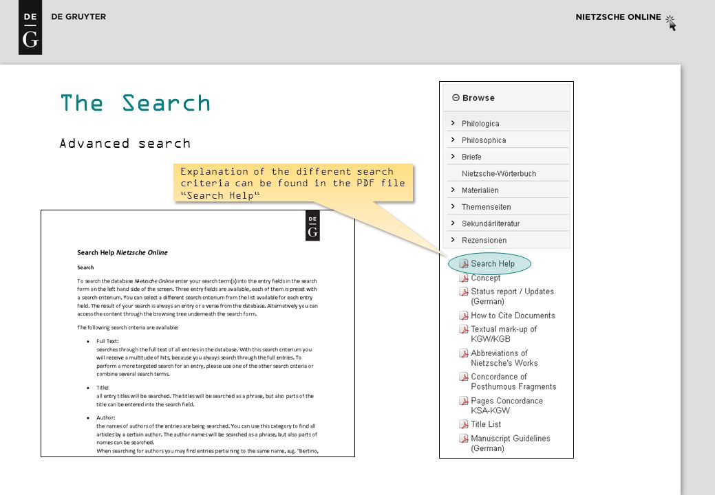 The Search Advanced search Explanation of the different search criteria can be found in the PDF file Search Help