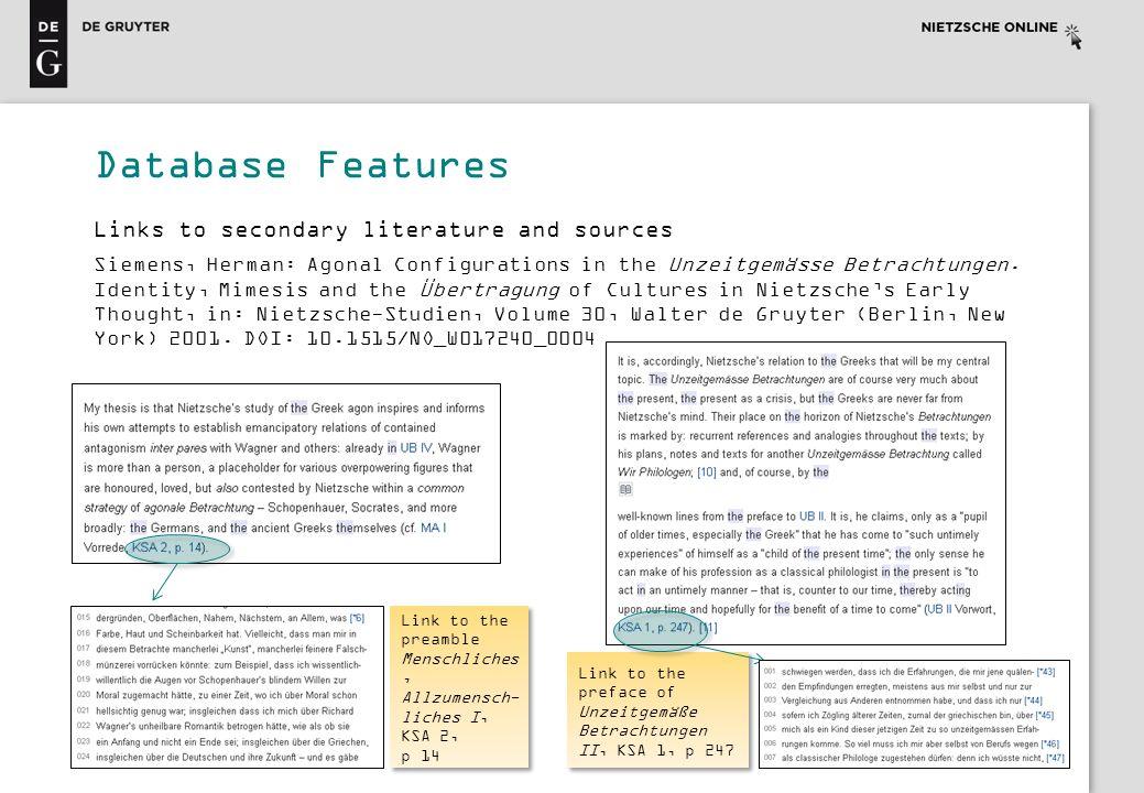 Link to the preface of Unzeitgemäße Betrachtungen II, KSA 1, p 247 Database Features Link to the preamble Menschliches, Allzumensch- liches I, KSA 2,