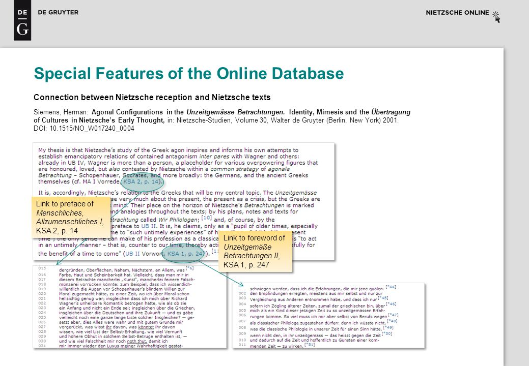 Special Features of the Online Database Connection between Nietzsche reception and Nietzsche texts Siemens, Herman: Agonal Configurations in the Unzeitgemässe Betrachtungen.