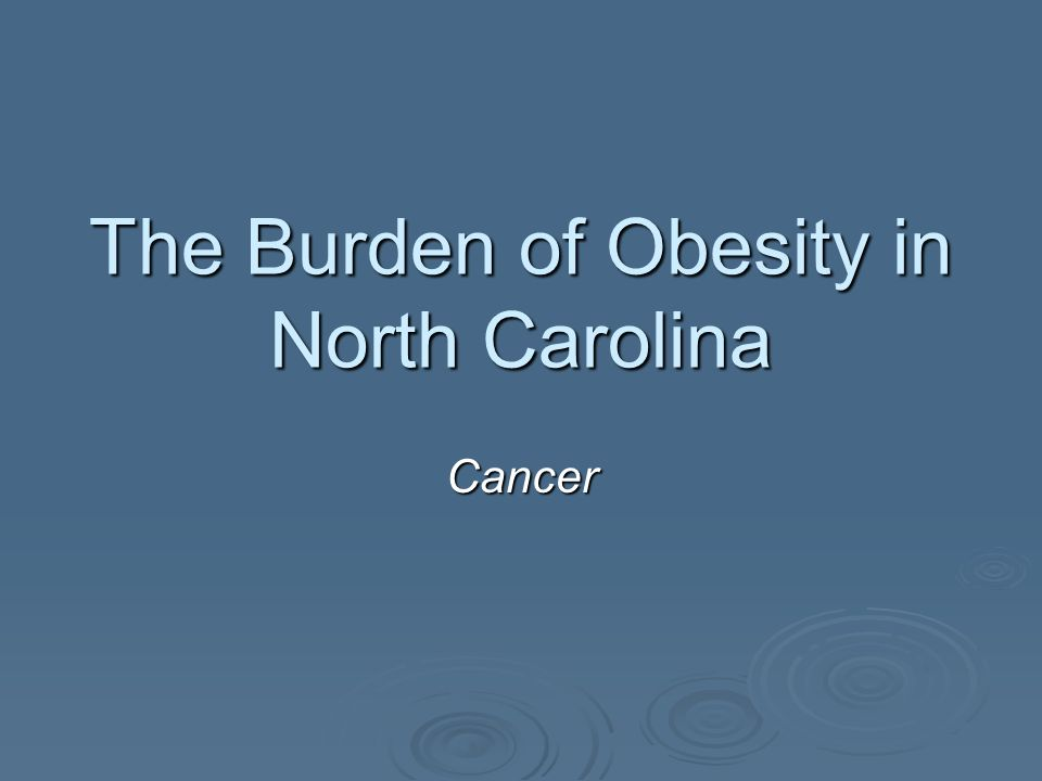 The Burden of Obesity in North Carolina Cancer