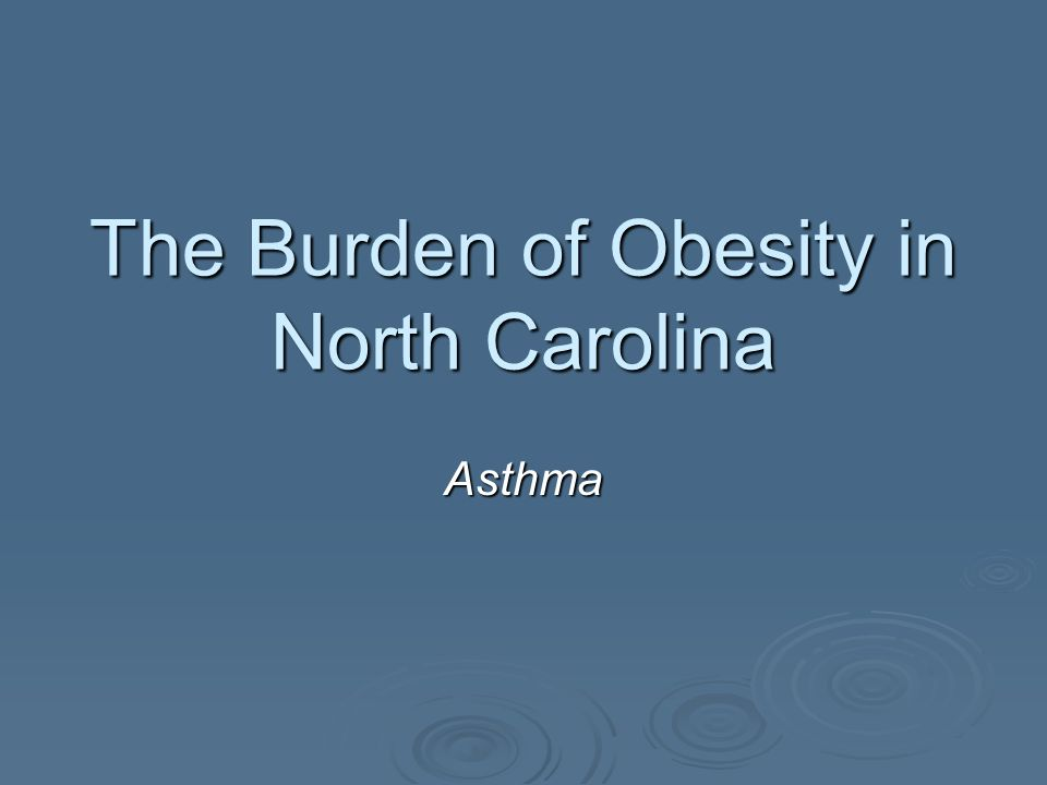 The Burden of Obesity in North Carolina Asthma