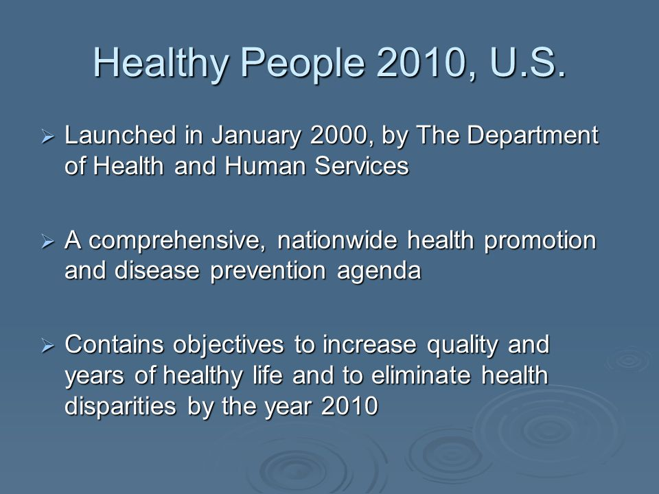 Healthy People 2010, U.S., Obesity Goals 19-1: By 2010, increase the percentage of adults who are at a healthy weight to 60%.