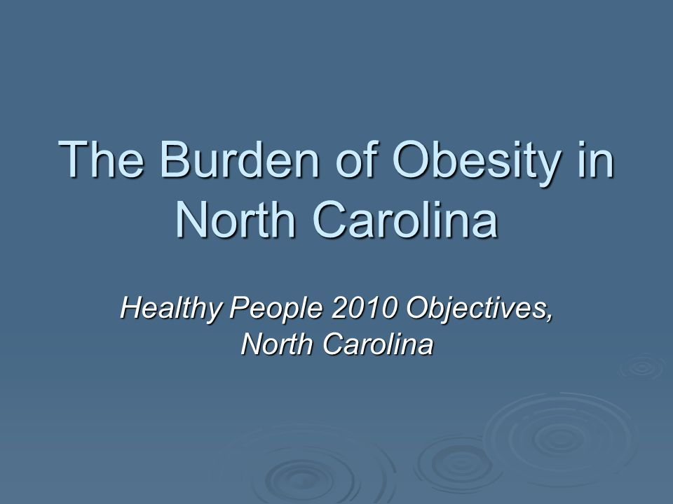 Healthy People 2010, North Carolinas Goals North Carolinas 2010 Health Objectives set out a comprehensive and ambitious statewide agenda that provides a direction for improving the health and well being of North Carolinians over the next decade.
