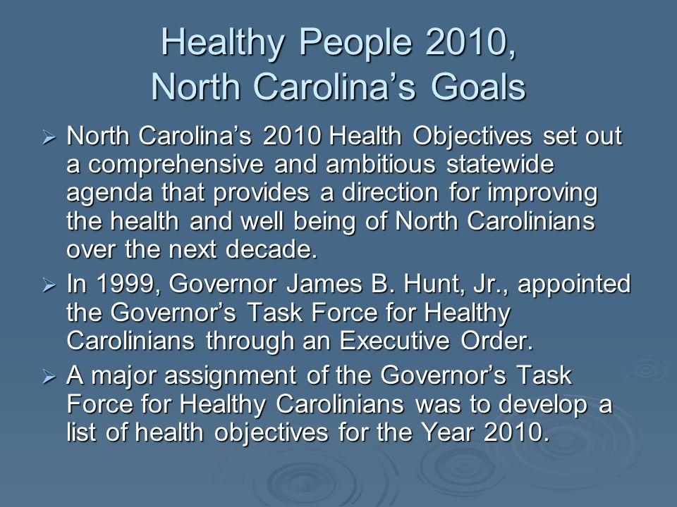 Healthy People 2010, N.C., Obesity Goals By 2010, reduce the percentage of children and adolescents who are overweight or obese to 10% (age 2-4), 10% (age 5-11), and 10% (age 2-18).
