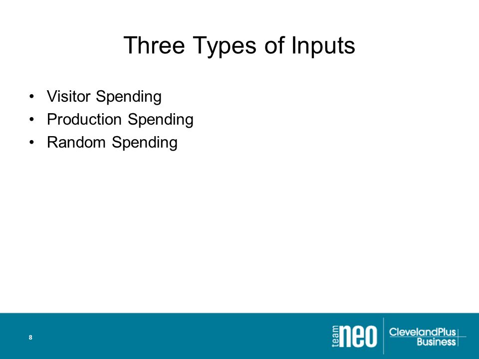 8 Three Types of Inputs Visitor Spending Production Spending Random Spending