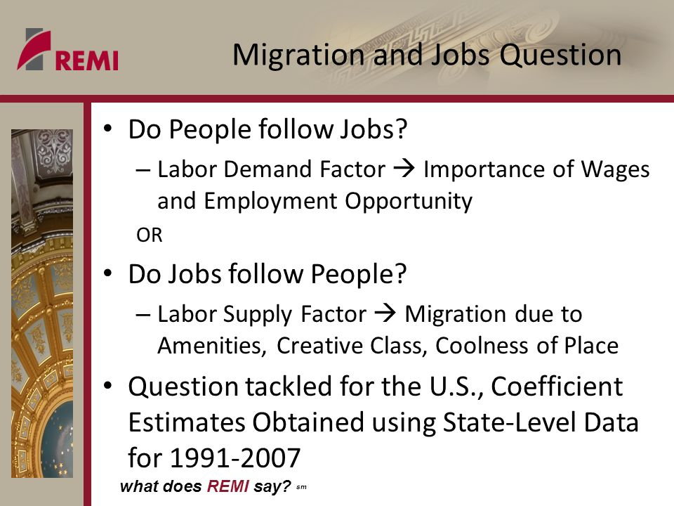 what does REMI say? sm Labor Demand and Labor Supply Effects