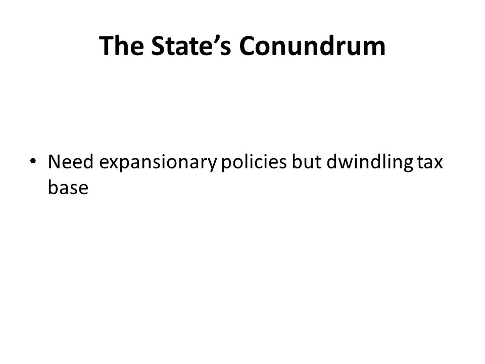 The States Conundrum Need expansionary policies but dwindling tax base