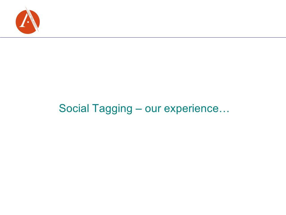 Social Tagging – our experience …