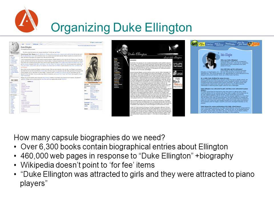 Organizing Duke Ellington How many capsule biographies do we need.