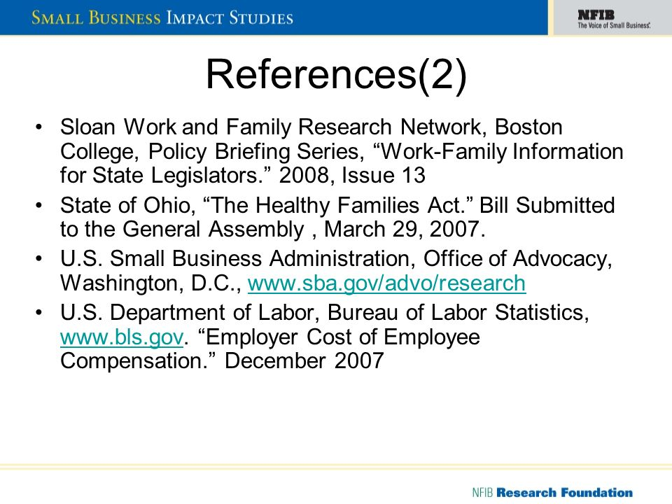 References(2) Sloan Work and Family Research Network, Boston College, Policy Briefing Series, Work-Family Information for State Legislators. 2008, Iss