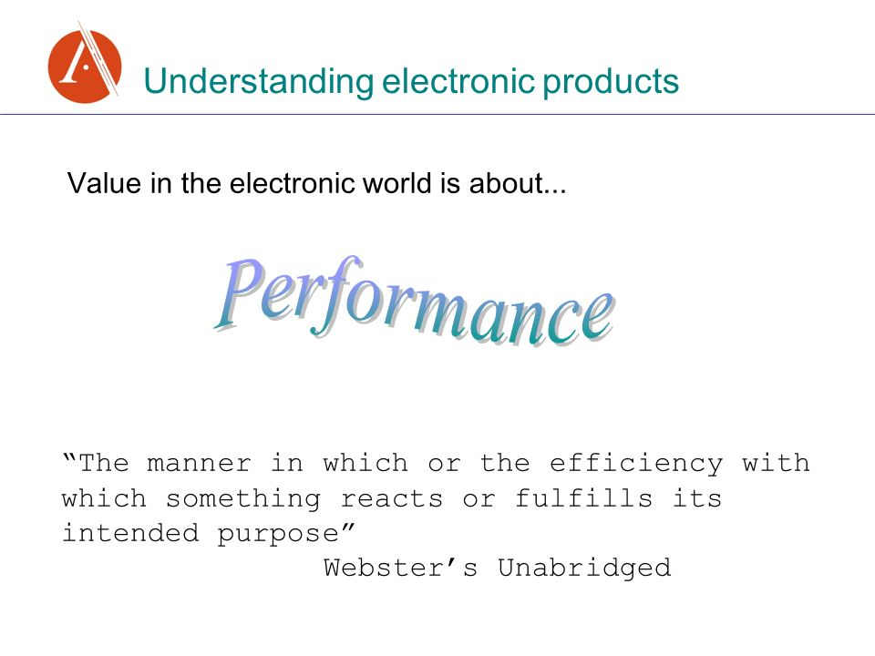 Value in the electronic world is about...