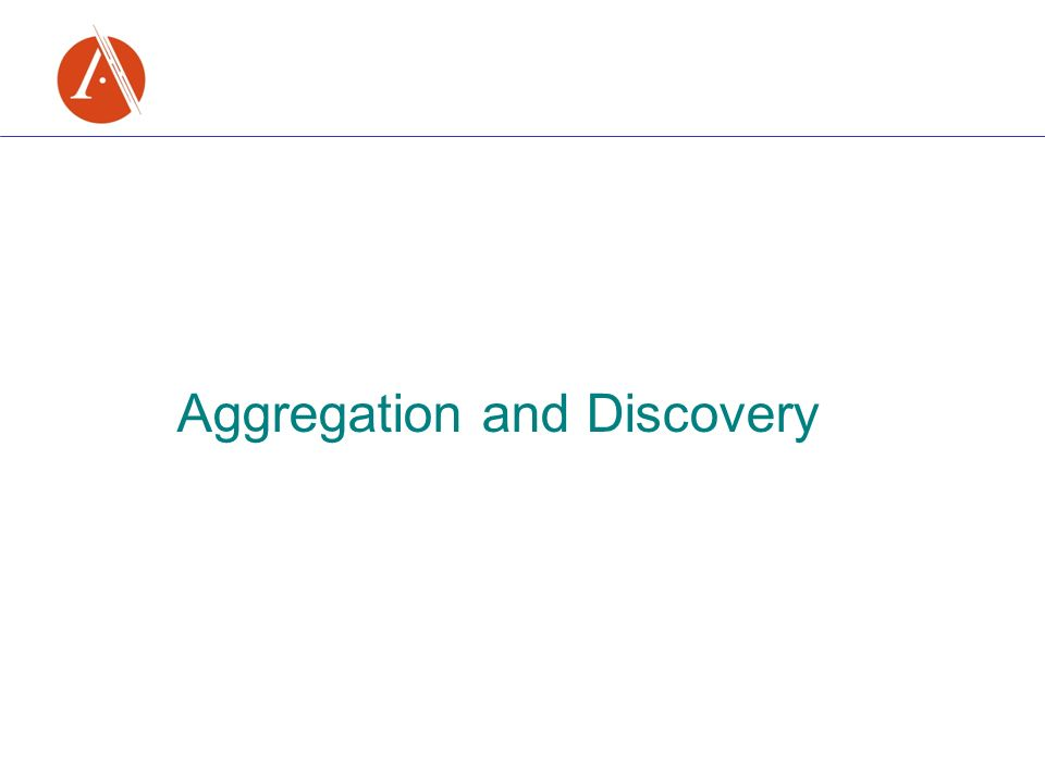 Aggregation and Discovery