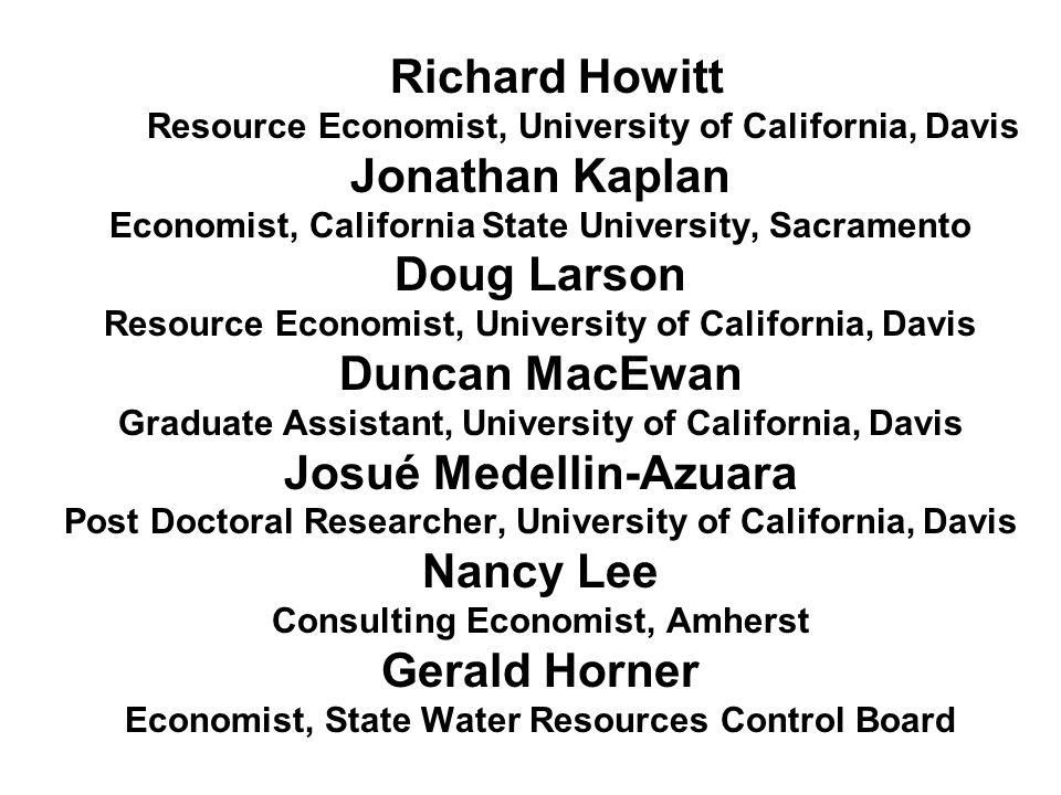 Richard Howitt Resource Economist, University of California, Davis Jonathan Kaplan Economist, California State University, Sacramento Doug Larson Reso