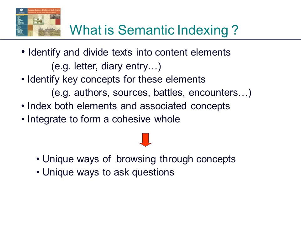 Identify and divide texts into content elements (e.g. letter, diary entry…) Identify key concepts for these elements (e.g. authors, sources, battles,