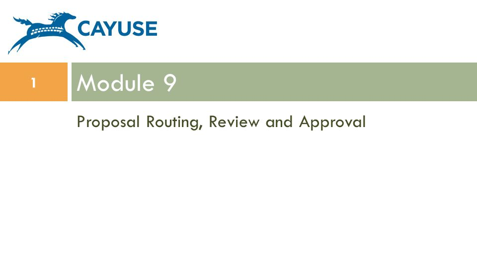 Proposal Routing, Review and Approval Module 9 1