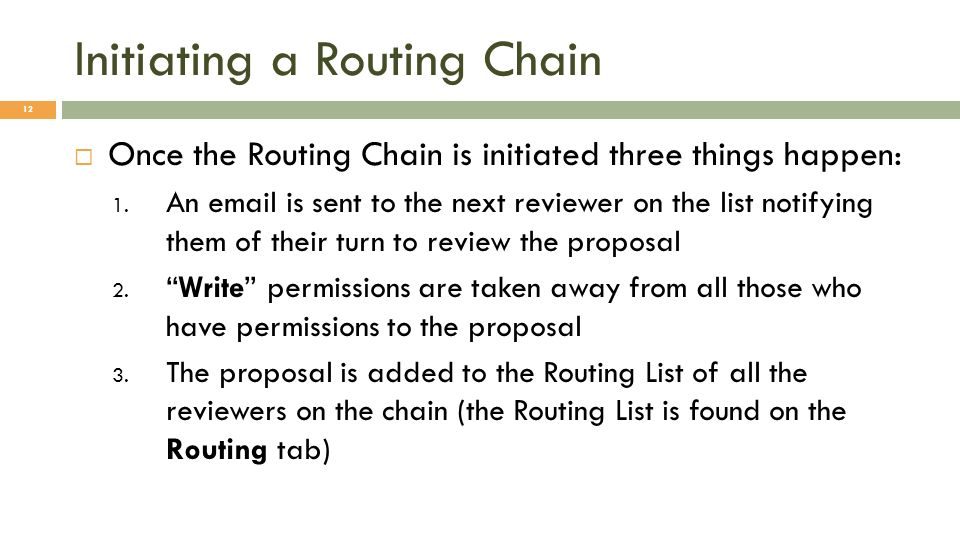 Initiating a Routing Chain 12 Once the Routing Chain is initiated three things happen: 1.