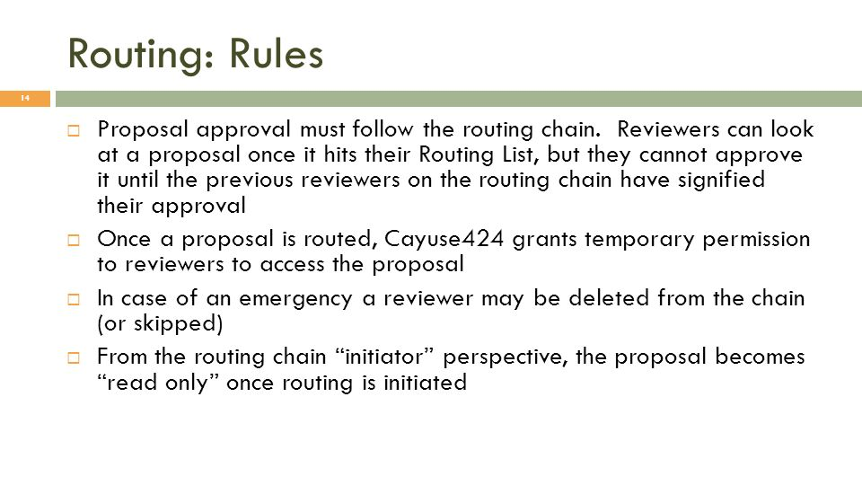 Routing: Rules 14 Proposal approval must follow the routing chain.