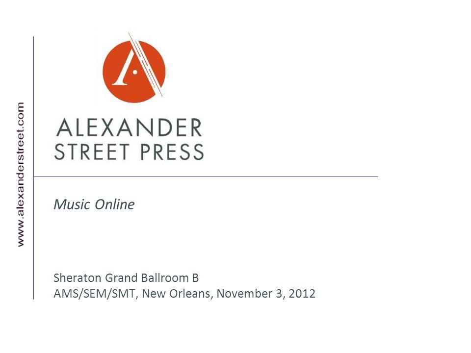 Music Online Sheraton Grand Ballroom B AMS/SEM/SMT, New Orleans, November 3, 2012
