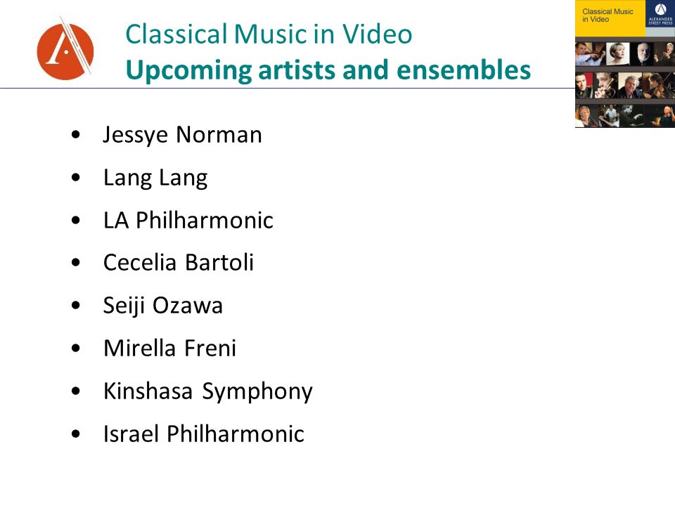 Classical Music in Video Upcoming artists and ensembles Jessye Norman Lang LA Philharmonic Cecelia Bartoli Seiji Ozawa Mirella Freni Kinshasa Symphony