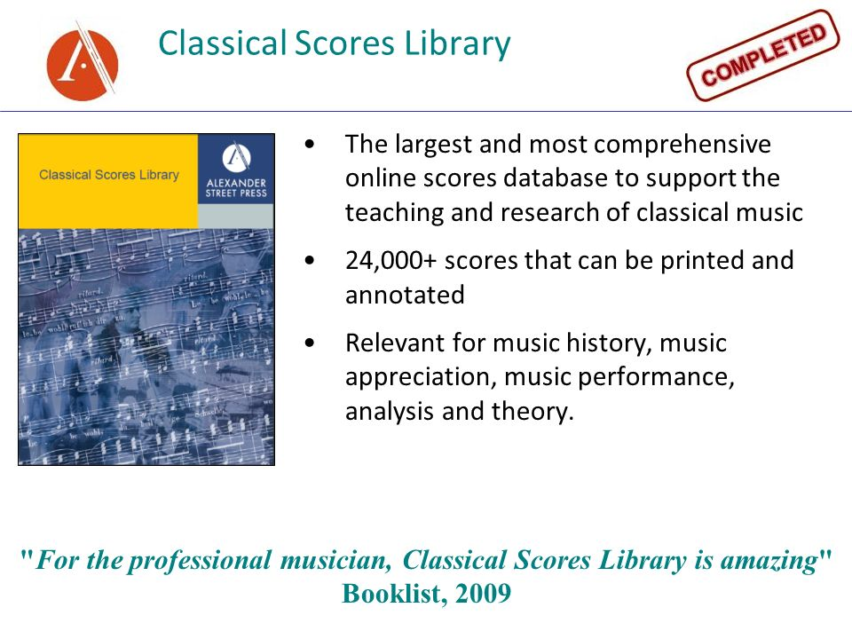 Classical Scores Library The largest and most comprehensive online scores database to support the teaching and research of classical music 24,000+ sco