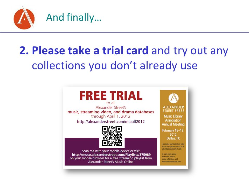 And finally… 2.Please take a trial card and try out any collections you dont already use