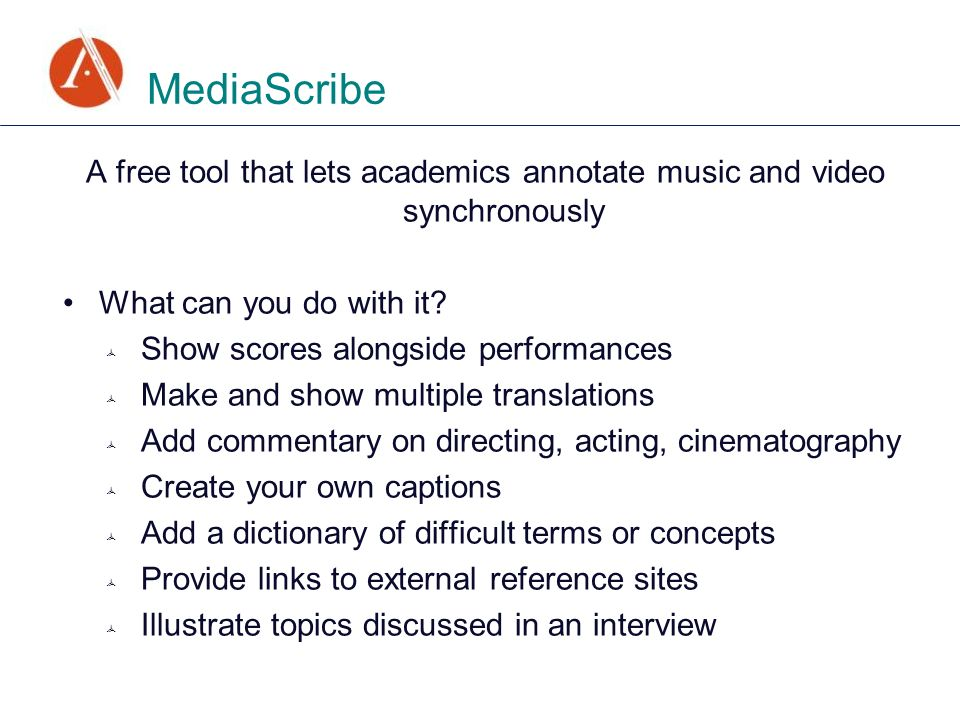 MediaScribe A free tool that lets academics annotate music and video synchronously What can you do with it.