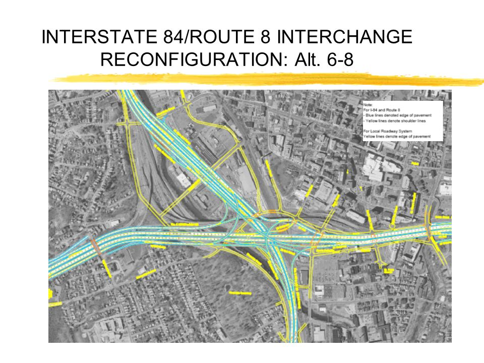 INTERSTATE 84/ROUTE 8 INTERCHANGE RECONFIGURATION: Alt. 6-8