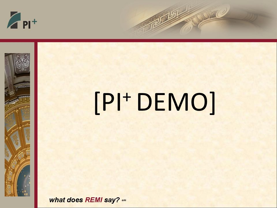 what does REMI say sm [PI + DEMO]