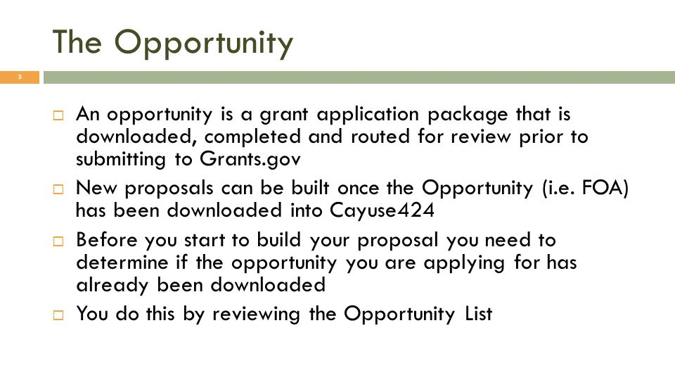 Reviewing the Opportunity List Click the Opportunities Tab 4 Cayuse424 displays a list of opportunities already downloaded