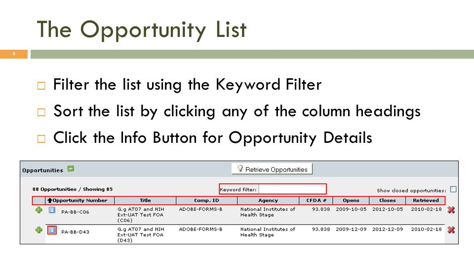 The Opportunity List Filter the list using the Keyword Filter Sort the list by clicking any of the column headings Click the Info Button for Opportunity Details 5