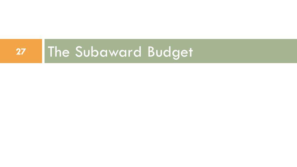 The Subaward Budget 27