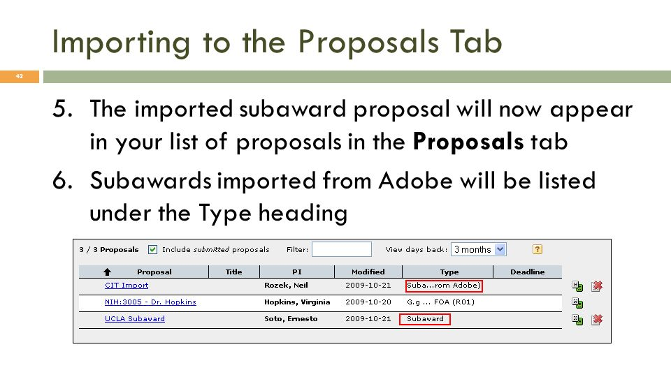 Importing to the Proposals Tab 42 5.The imported subaward proposal will now appear in your list of proposals in the Proposals tab 6.Subawards imported