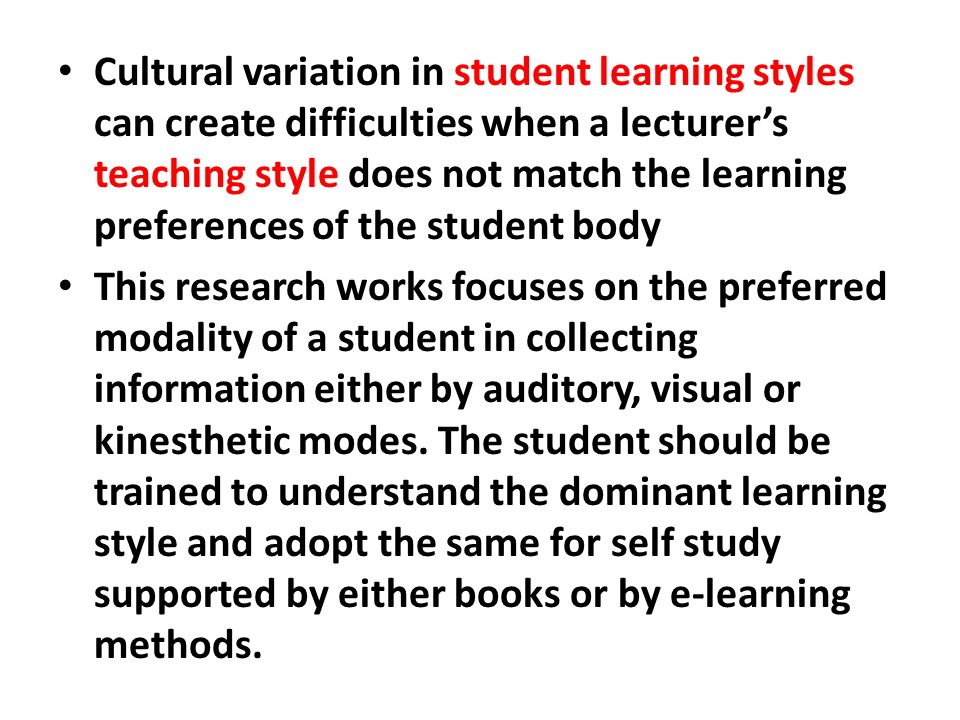 Cultural variation in student learning styles can create difficulties when a lecturers teaching style does not match the learning preferences of the s