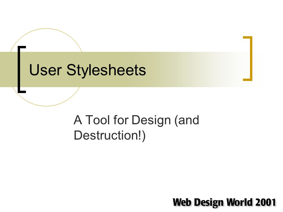 User Stylesheets A Tool for Design (and Destruction!)