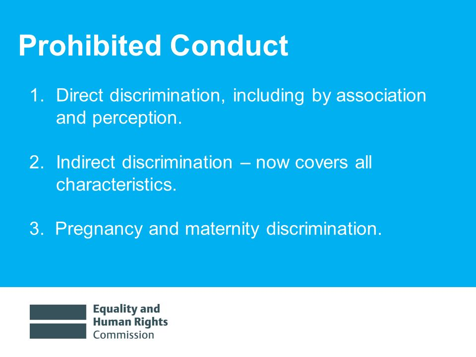 1/30/20147 Prohibited Conduct 1.Direct discrimination, including by association and perception.