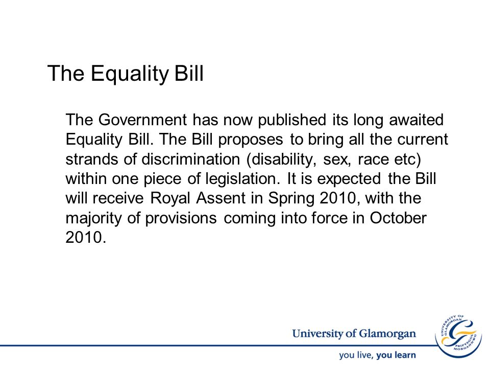 The Equality Bill The Government has now published its long awaited Equality Bill.