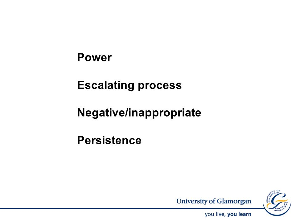 Power Escalating process Negative/inappropriate Persistence