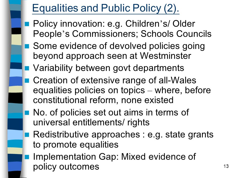 13 Equalities and Public Policy (2). Policy innovation: e.g.