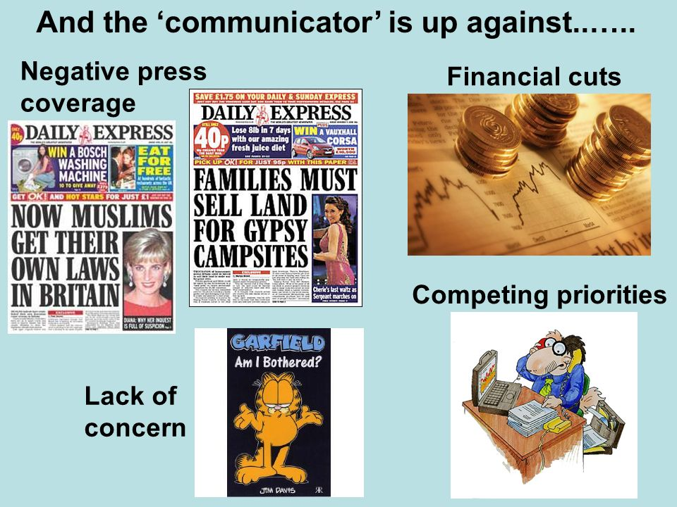 And the communicator is up against..…..