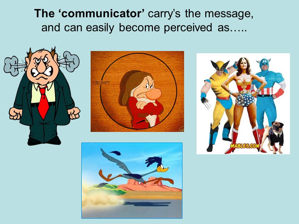 The communicator carrys the message, and can easily become perceived as…..