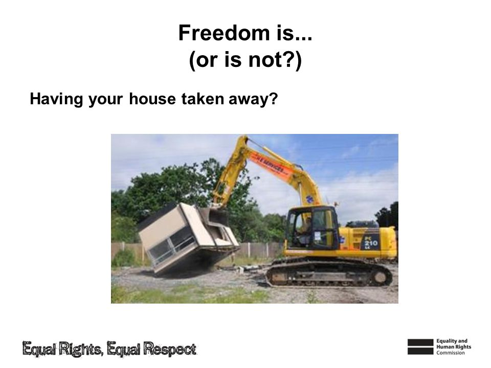 Freedom is... (or is not ) Having your house taken away