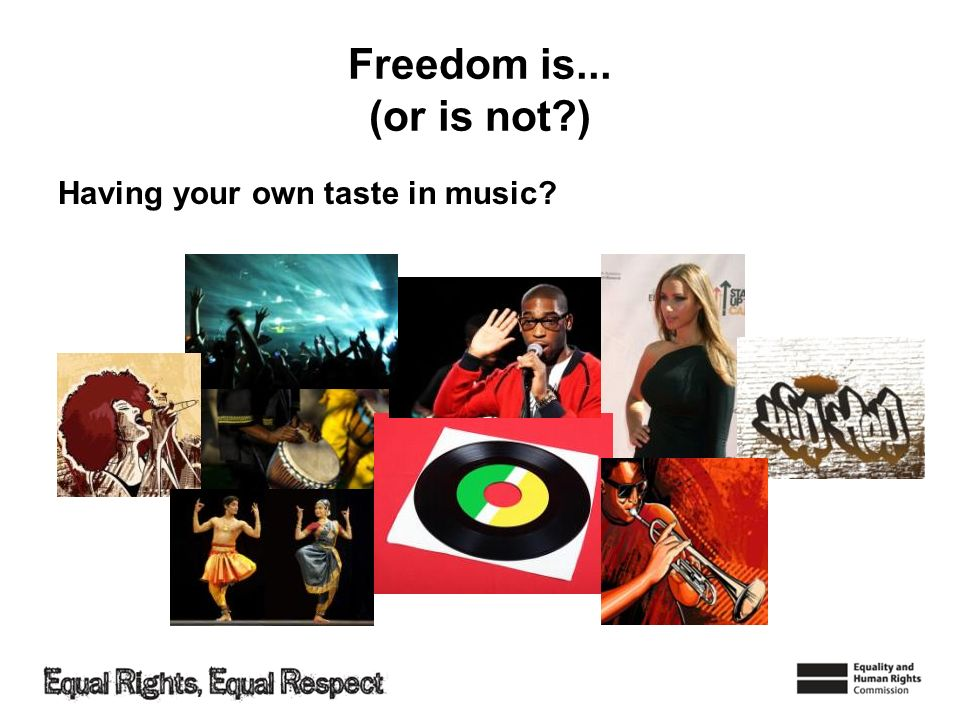 Freedom is... (or is not?) Having your own taste in music?