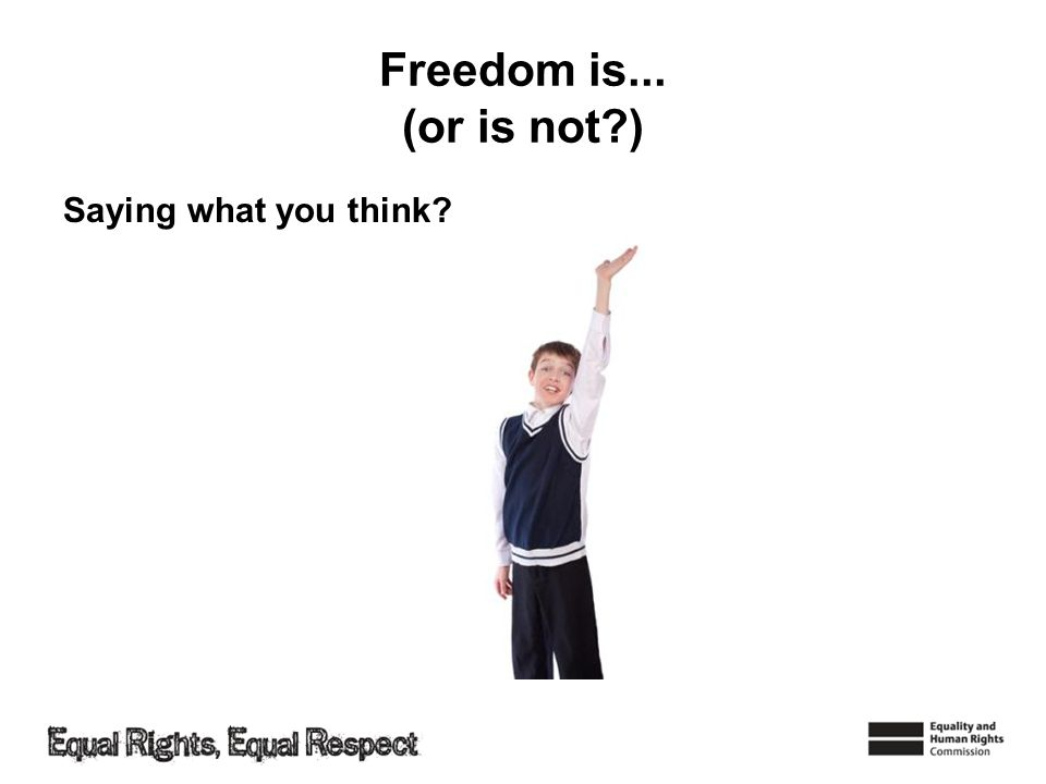Freedom is... (or is not?) Saying what you think?