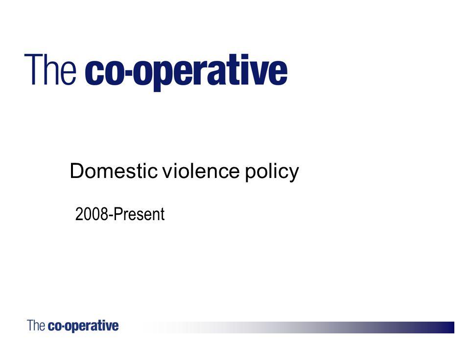 7. Domestic violence policy 2008-Present