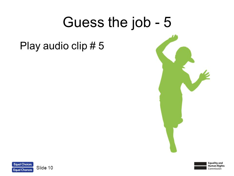 10 Guess the job - 5 Slide 10 Play audio clip # 5