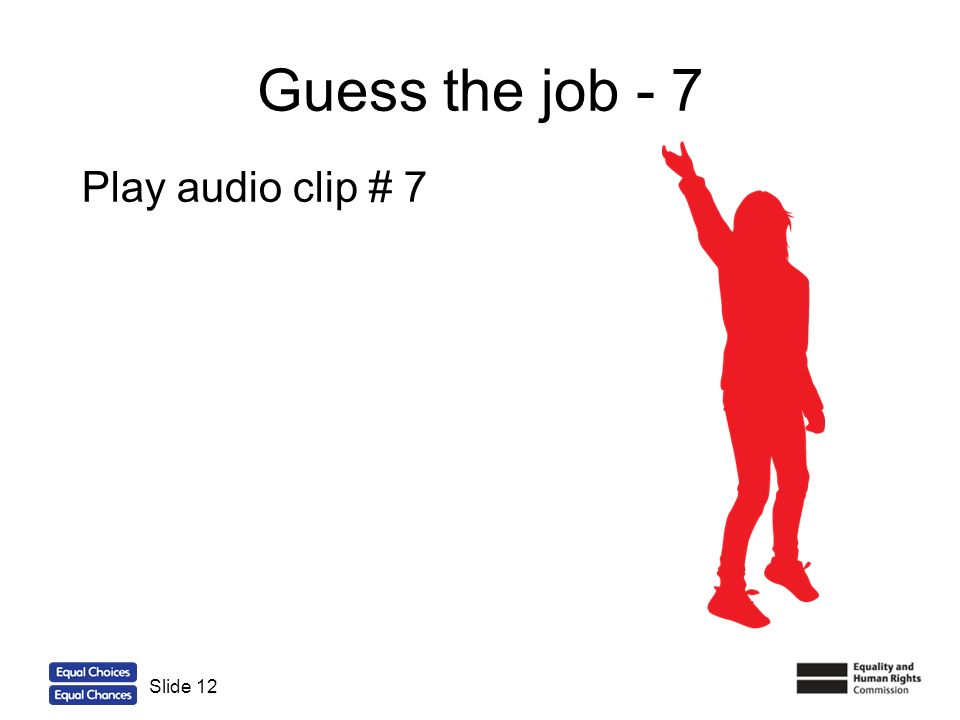 12 Guess the job - 7 Slide 12 Play audio clip # 7