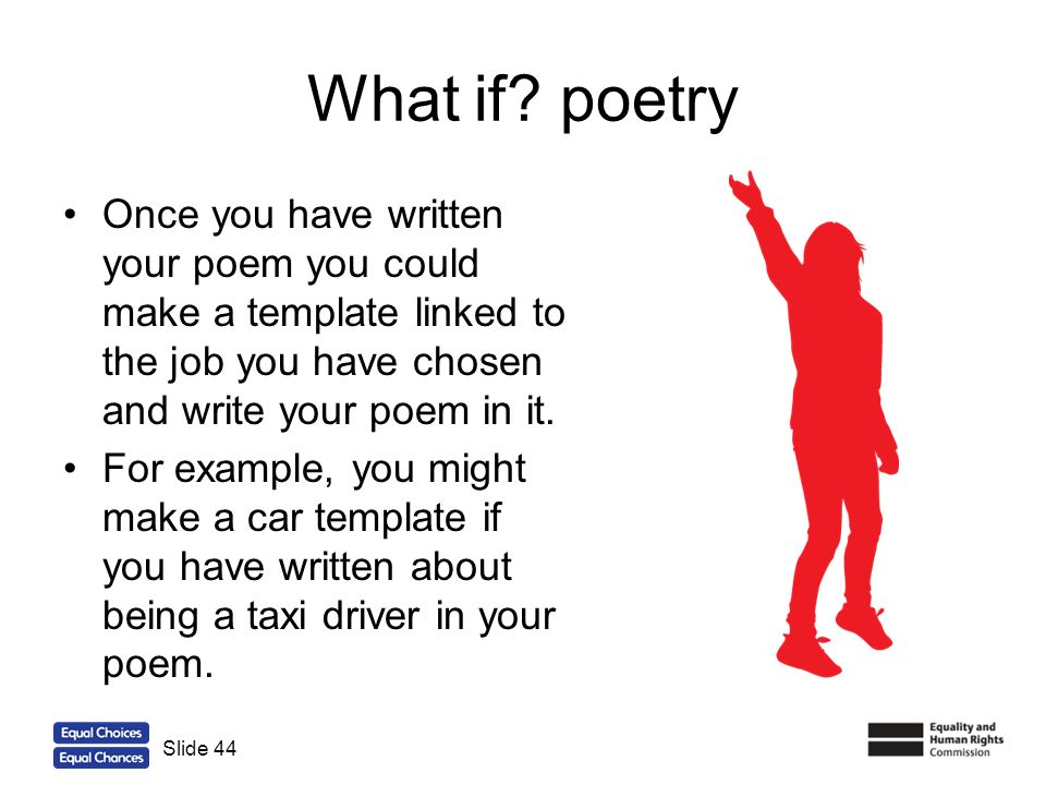 44 What if? poetry Once you have written your poem you could make a template linked to the job you have chosen and write your poem in it. For example,