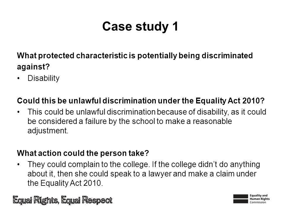 Case study 1 What protected characteristic is potentially being discriminated against.