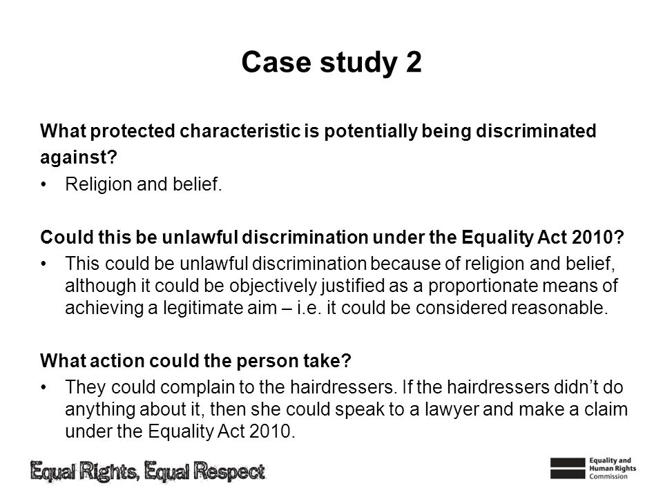 Case study 2 What protected characteristic is potentially being discriminated against.