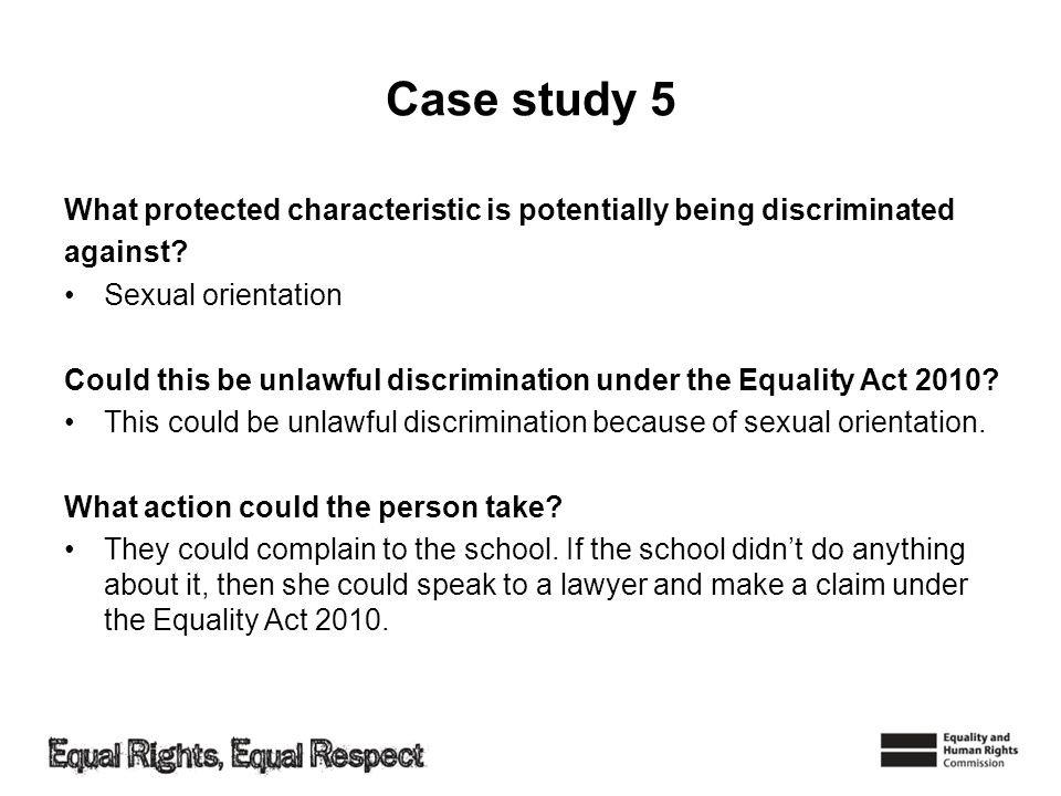 Case study 5 What protected characteristic is potentially being discriminated against.